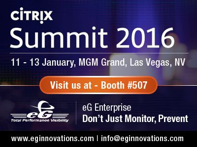 Visit us at: Citrix Summit, 11 - 13 January 2016, Booth #507, MGM Grand, Las Vegas, NV