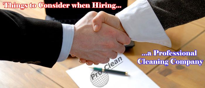 Hire a professional cleaning company - http://www.pro-clean.ca/things-consider-hiring-professional-cleaning-company/