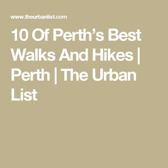 10 Of Perth's Best Walks And Hikes | Perth | The Urban List
