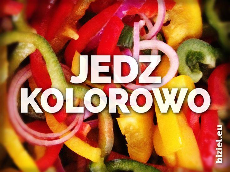 Jedz kolorowo! Im bardziej kolorowo na talerzu, tym chętniej zjadamy dany posiłek. Szczególnie ważne jest to w przypadku dzieci niejadków.