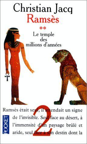 Ramsès, tome 2 : Le Temple des millions d'années - Christian Jacq