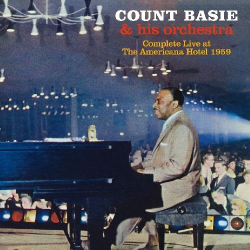 Count Basie - Complete Live At The Americana Hotel 1959