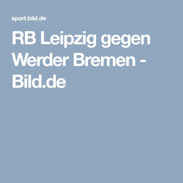 RB Leipzig gegen Werder Bremen     -  Bild.de