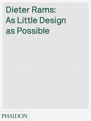 As Little Design As Possible | Design | Phaidon Store http://uk.phaidon.com/store/design/as-little-design-as-possible-9780714849188/