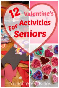 Valentine's Day activities for seniors Valentines Day activities for elder care  http://www.failurefreeactivities.com/