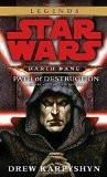 Path Of Destruction (Star Wars: Darth Bane, Book 1) Paperback – 2007 Drew Karpyshyn