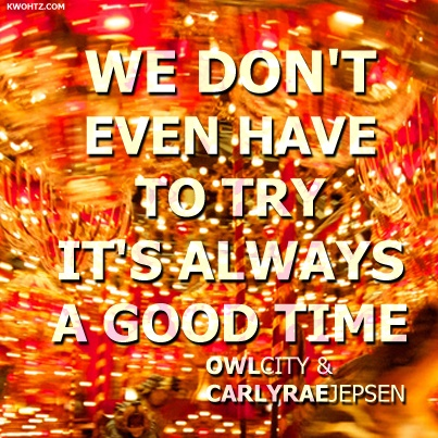 Good Time ~ Owl City & Carly Rae Jepsen