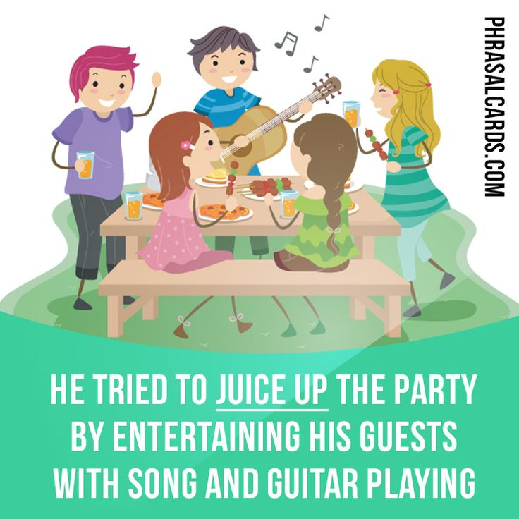 """""""Juice up"""" means """"to make something more exciting or more impressive"""". Example: He tried to juice up the party by entertaining his guests with song and guitar playing."""