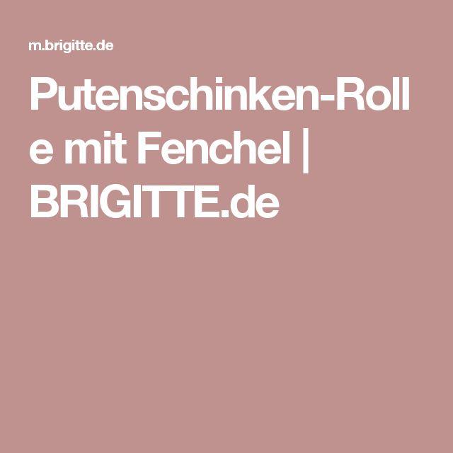 Putenschinken-Rolle mit Fenchel | BRIGITTE.de