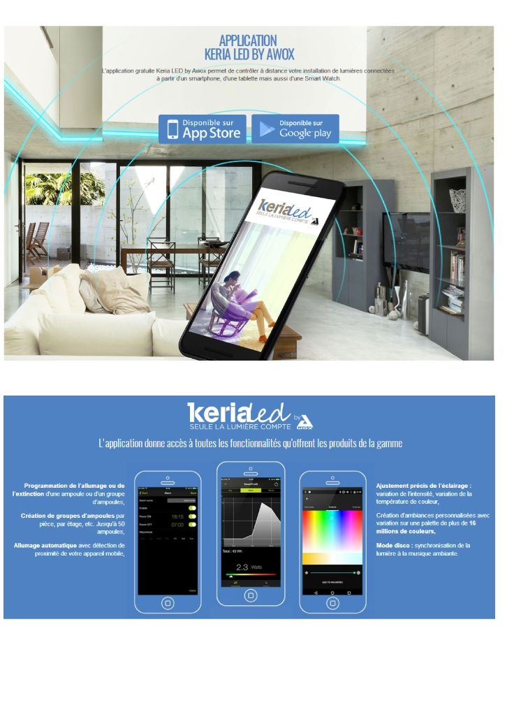 KERIA LUMINAIRES. Communiqué de presse application Bluetooth gratuite KERIA LED by AWOX, lumière connectée, ampoule connectée, lumière intelligente, programmation ambiances lumineuses, contrôle et pilotage à distance des luminaires, changement de couleurs RGB RVB, intensité variable, température de couleur changeante.