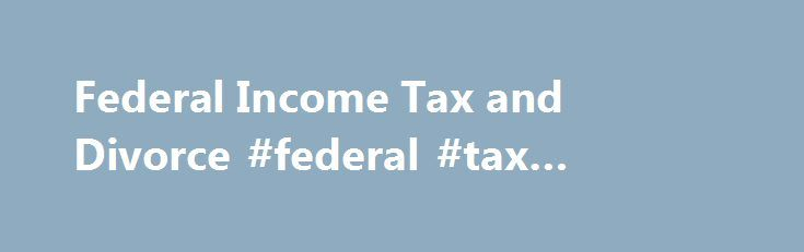 Federal Income Tax and Divorce #federal #tax #attorney http://germany.nef2.com/federal-income-tax-and-divorce-federal-tax-attorney/  # Federal Income Tax and Divorce My spouse and I have been separated since May of last year, and now it's time to file taxes. Can we both file as single? If you're not yet legally divorced, you can't file as single, although you can file separately. (Your filing status would be married filing separately.) You can also file jointly if that's more advantageous. I…