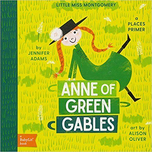 Anne of Green Gables: A BabyLit Places Primer: Jennifer
