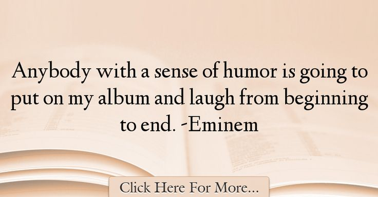 Eminem Quotes About Humor - 36901