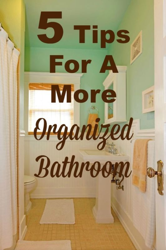 5 tips for a more organized bathroom home the o 39 jays and need to - Tips to keep your house more organized ...