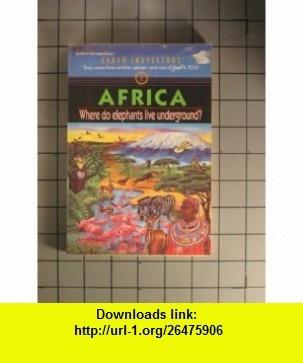 Africa Where Do Elephants Live Underground? (Earth Inspectors, No. 6) (9780070479982) Edward Packard, Barbara Carter , ISBN-10: 0070479984  , ISBN-13: 978-0070479982 ,  , tutorials , pdf , ebook , torrent , downloads , rapidshare , filesonic , hotfile , megaupload , fileserve