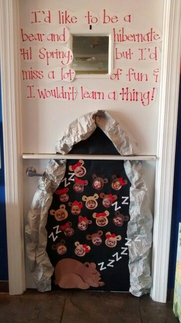"Winter door decor: ""I'd like to be a bear, and hibernate till spring... but I'd miss a lot of fun and i wouldn't learn a thing!"""