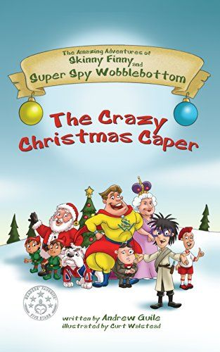 FREE on Kindle: Dec 1 - 5th.   Will the world famous MI5 agent, Super Spy Wobblebottom be able to stop Skinny Finny from ruining Christmas for children all around the world? Or, will Skinny Finny and his ingenious inventions win the day?