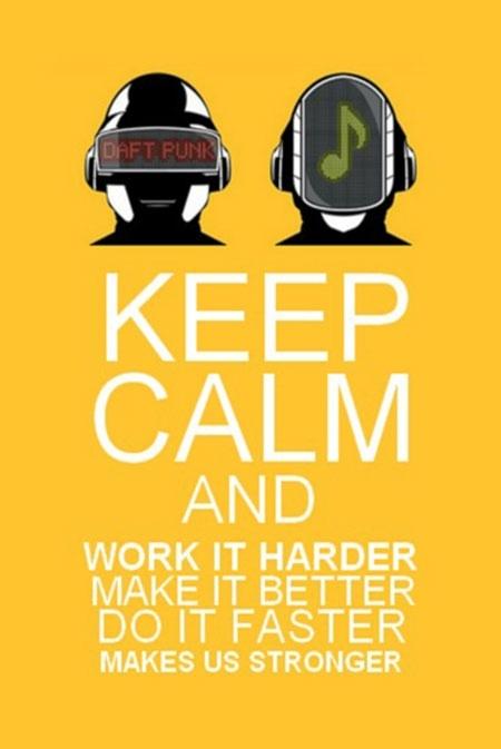 Work It Harder, Make It Better, Do It Faster, Makes Us Stronger