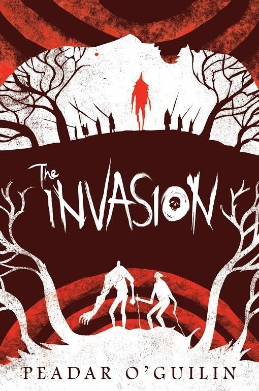 Cover Reveal: The Invasion by Peadar O' Guilin - On sale March 2018! #CoverReveal
