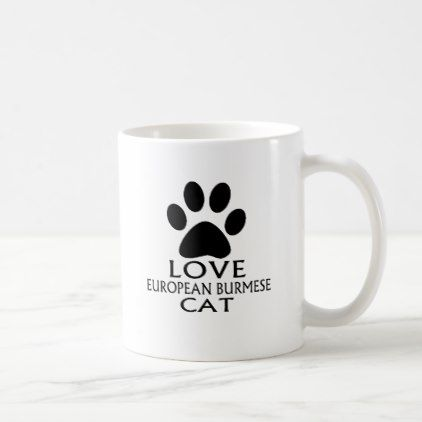 LOVE EUROPEAN BURMESE CAT DESIGNS COFFEE MUG - decor gifts diy home & living cyo giftidea