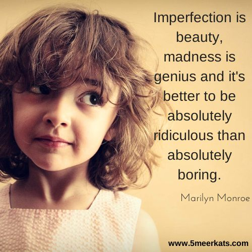 Imperfection is beauty, madness is genius and it's better to be absolutely ridiculous than absolutely boring. #monroe #beauty #madness