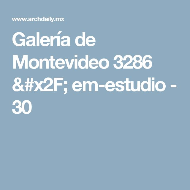 Galería de Montevideo 3286 / em-estudio - 30