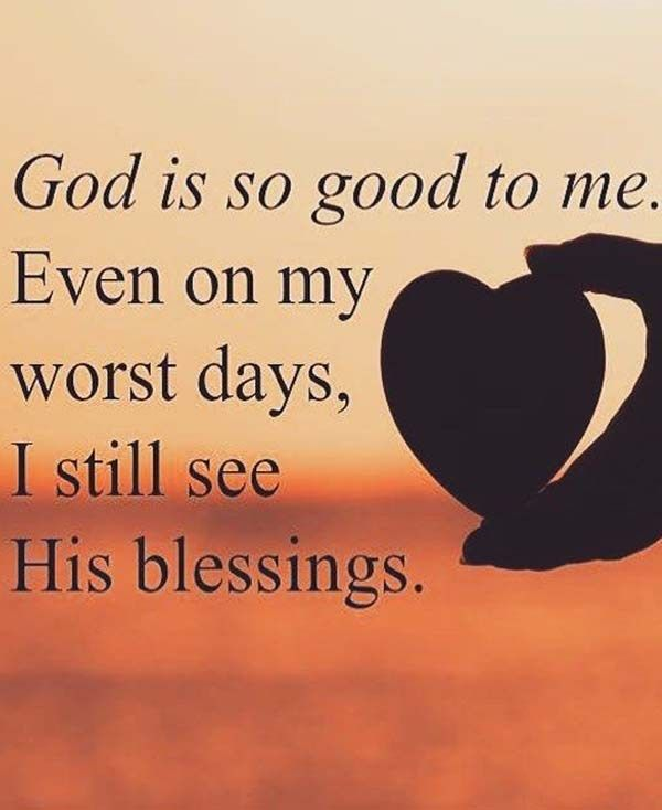 god is so good to me here the best and inspirational god
