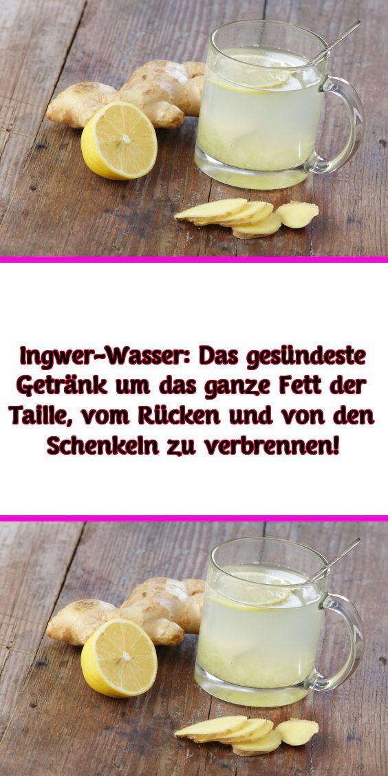 Ingwer-Wasser: Das gesündeste Getränk um das ganze Fett der Taille vom Rücken und von den Schenkeln