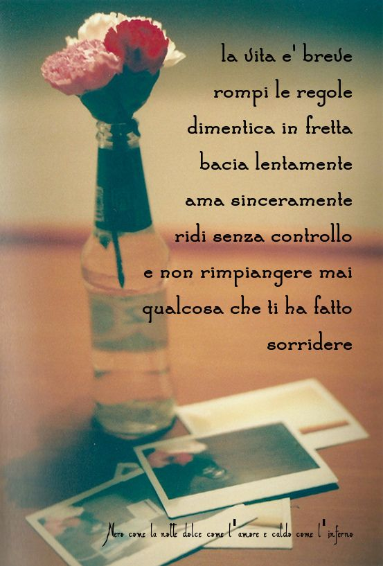 Nero come la notte dolce come l'amore caldo come l'inferno: La vita è breve, rompi le regole, dimentica in fre...