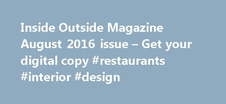 Inside Outside Magazine August 2016 issue – Get your digital copy #restaurants #interior #design http://design.remmont.com/inside-outside-magazine-august-2016-issue-get-your-digital-copy-restaurants-interior-design/  #inside outside magazine interior design # The colour-infused Tata Motors office in Pune by Transitions Designs, Slick Sustainability, Creative Strokes, Advertiser's Directory and more. INSIDE OUTSIDE – India's most respected and highest circulated interior design magazine. It…