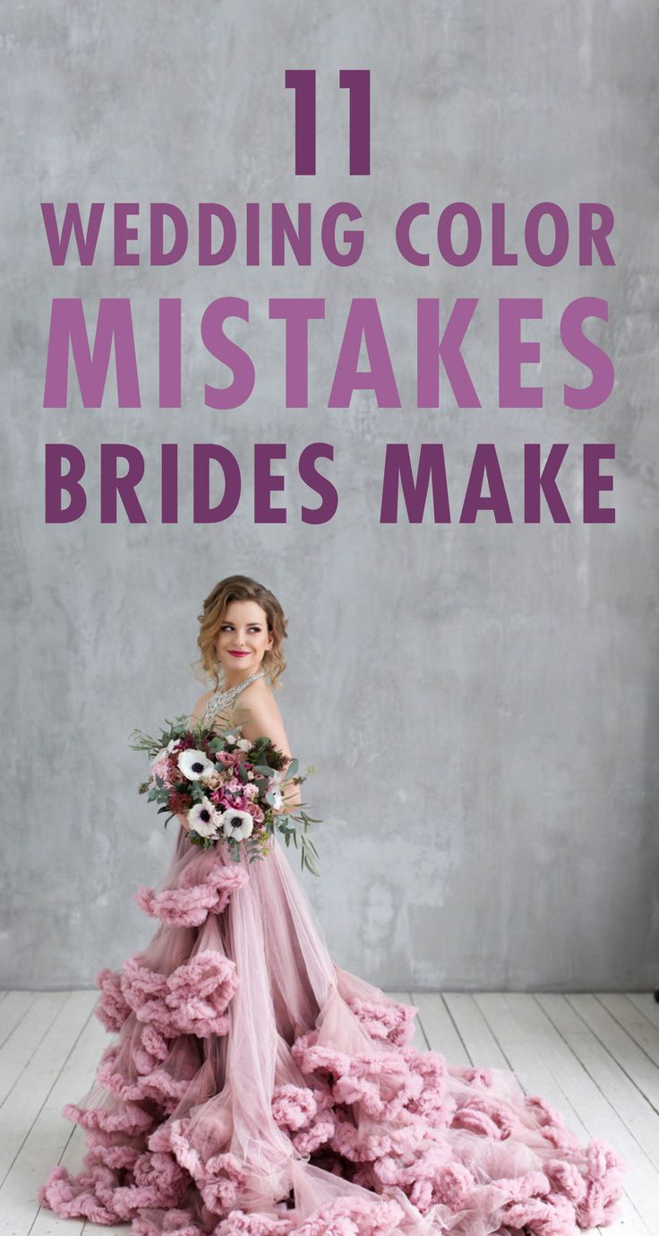 The decision on what wedding colors to feature during your big day isn't a small one. After all, it will affect everything from your flowers and invites to your bridesmaid dresses and overall décor. Before you commit to any one (or two or three) hues, take a look at these 11 mistakes to avoid.