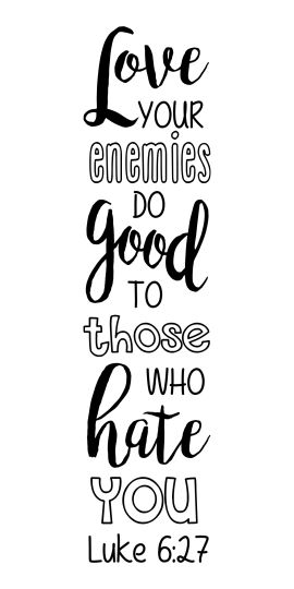 Best 25 Love Your Enemies Ideas On Pinterest
