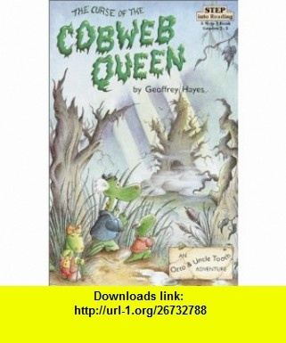 The Curse of the Cobweb Queen An Otto  Uncle Tooth Adventure (Step into Reading, Step 3) (9780679838784) Geoffrey Hayes , ISBN-10: 0679838783  , ISBN-13: 978-0679838784 ,  , tutorials , pdf , ebook , torrent , downloads , rapidshare , filesonic , hotfile , megaupload , fileserve
