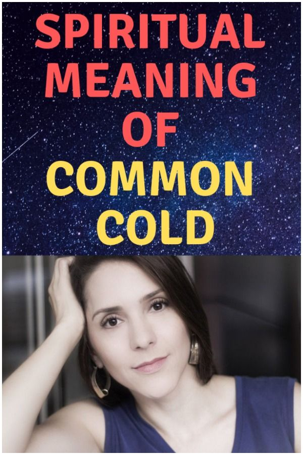 Common Cold – Spiritual Meaning, Causes, Symptoms