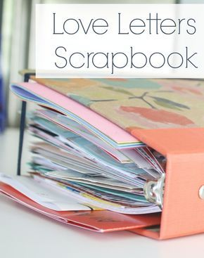Love Letters Scrapbook. Have to make one of these with all the letters my husband and I wrote when we first started dating and had a long distance relationship. Great idea to get them out of this shoe box!