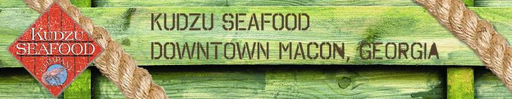 Kudzu Seafood Company   Hours: Monday-Tuesday, 11:00am – 3:00pm Wednesday-Friday, 11:00am – 9:00pm Saturday, 11:30am – 9:00pm Telephone: 478-292-2085   470 Third Street (near Poplar) in downtown Macon.