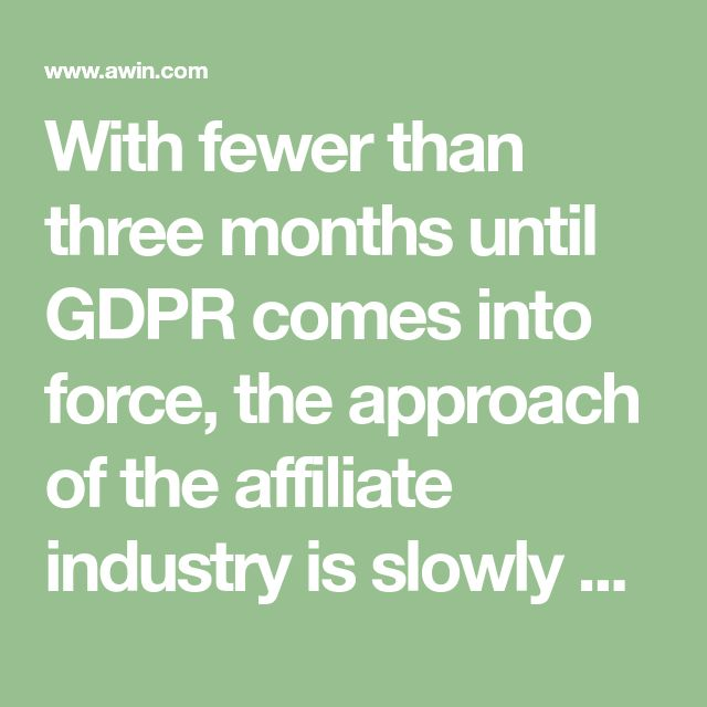 With fewer than three months until GDPR comes into force, the approach of the affiliate industry is slowly coming into focus.