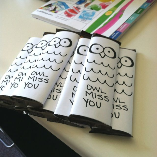 Owl Miss You End of the Year Gift Idea - Draw this image on a piece of paper and wrap it around your choice of candy bar.