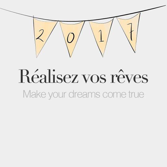 Réalisez vos rêves • Make your dreams come true • /ʁe.a.li.ze vo ʁɛv/