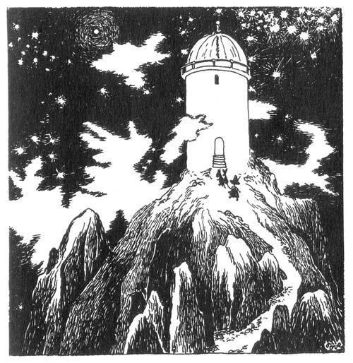 """""""Korkeimmalla paikalla piikkisessä vuorijonossa oli Tähtitorni, missä professorit tekivät tuhansia ihmeellisiä huomioita ja polttivat tuhansia savukkeita ja elivät yksinäisyydessä tähtien kanssa."""" Muumipeikko ja pyrstötähti"""