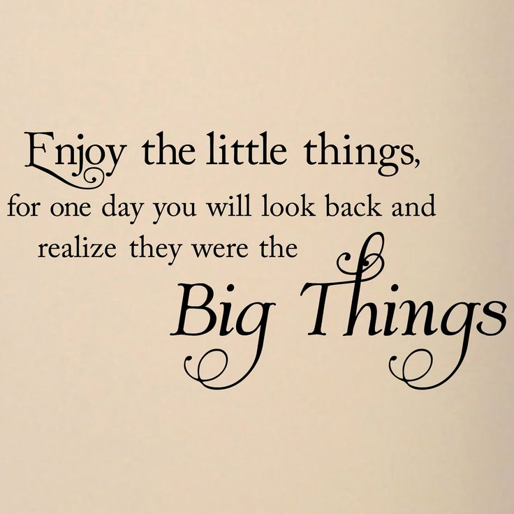 Enjoy the little things, for one day you will look back and realize they were the Big Things vinyl lettering wall decal sticker. $12.99, via Etsy.