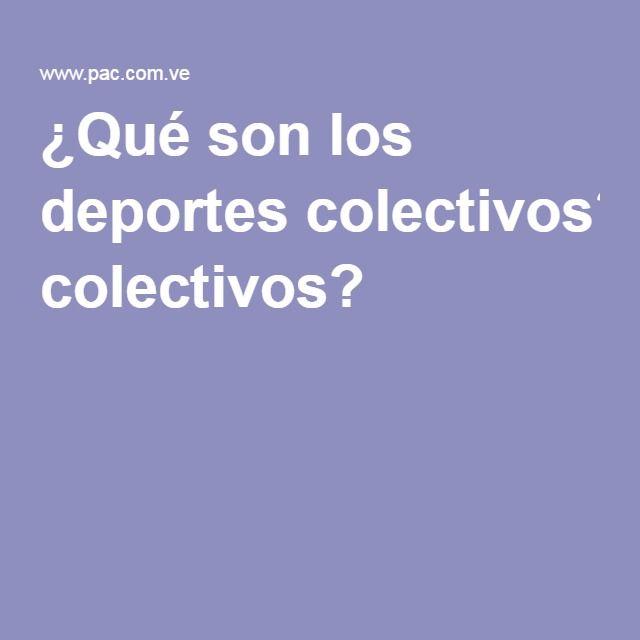 ¿Qué son los deportes colectivos?