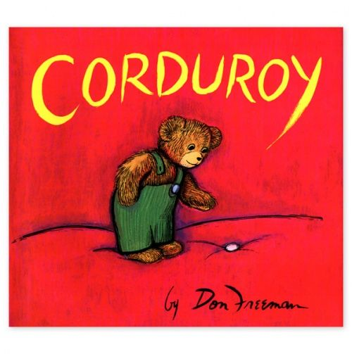 Corduroy - Penguin Classic Kids Books - I had this book at my Grandma's and will continue the tradition one day :)
