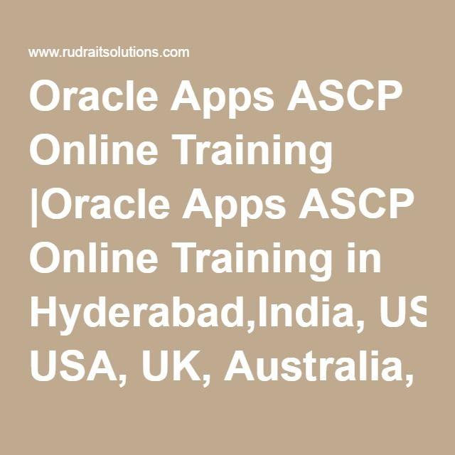 Oracle Apps ASCP Online Training |Oracle Apps ASCP Online Training in Hyderabad,India, USA, UK, Australia, New Zealand, UAE, Saudi Arabia,Pakistan, Singapore, Kuwait.-Rudra It Solutions