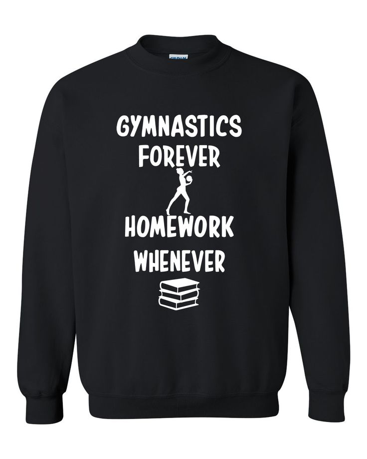 Gymnastics forever homework whenever Crewneck Sweatshirt