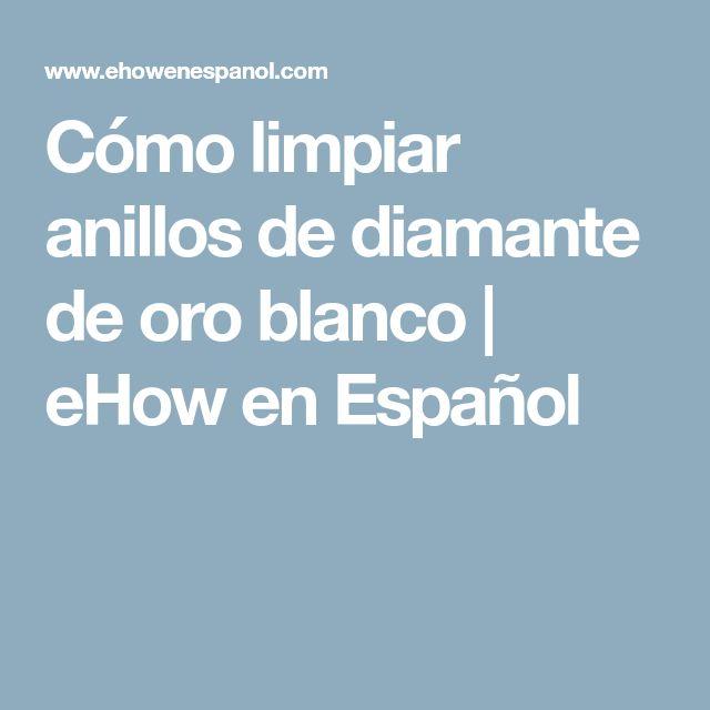 Cómo limpiar anillos de diamante de oro blanco | eHow en Español