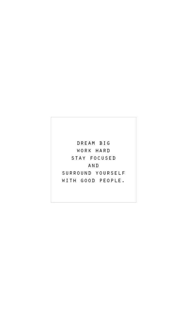 Dream big, work hard, stay focused and surround yo…