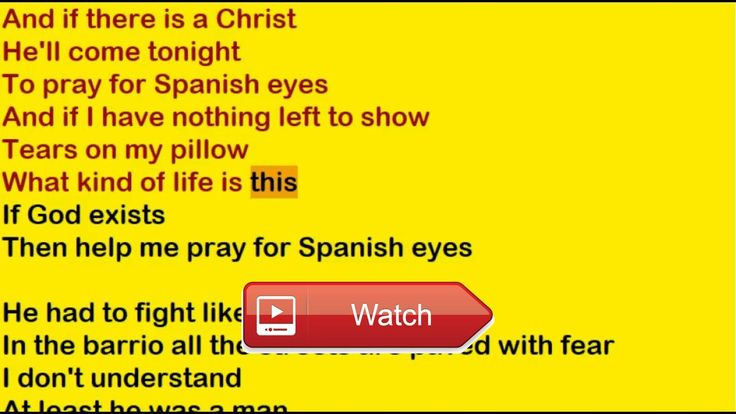 Madonna Spanish Eyes Lyrics  This is a special versionperformance of this song the lyrics are being read by a computer voice This might be a hel