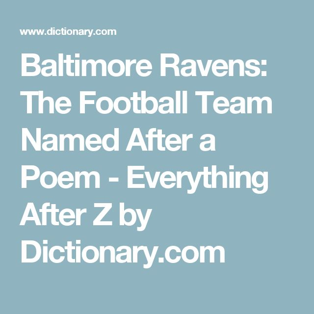 Baltimore Ravens: The Football Team Named After a Poem - Everything After Z by Dictionary.com