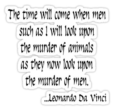 Da Vinci~~for the animals.  I read he used to buy caged animals at markets simply so he could set them free.  My kind of man!  Pura Vida.